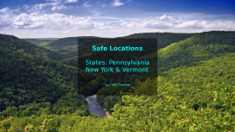 New video: Safe Locations for USA States: Pennsylvania, New York and Vermont.