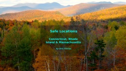 New Video: Safe Locations for Connecticut, Rhode Island and Massachusetts.