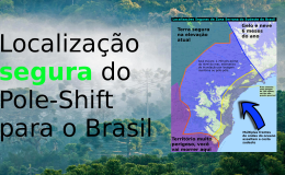 New Safe-Locations Video: Brazil and the Pole-Shift.